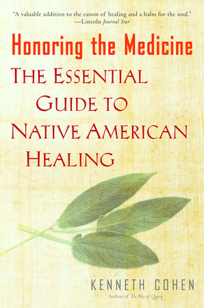Honoring the Medicine by Kenneth S. Cohen