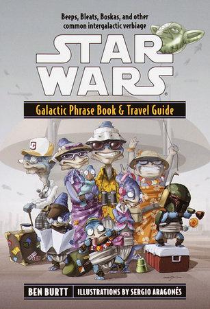 Star Wars: Galactic Phrase Book & Travel Guide by Ben Burtt