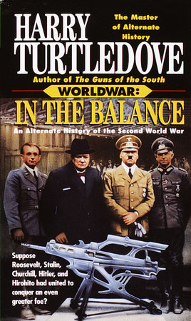 In the Balance (Worldwar, Book One) by Harry Turtledove