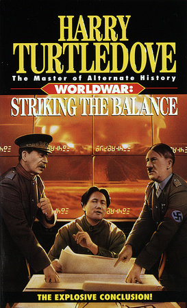 Striking the Balance (Worldwar, Book Four) by Harry Turtledove