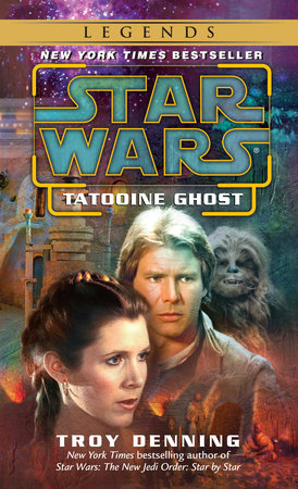 Tatooine Ghost: Star Wars Legends by Troy Denning