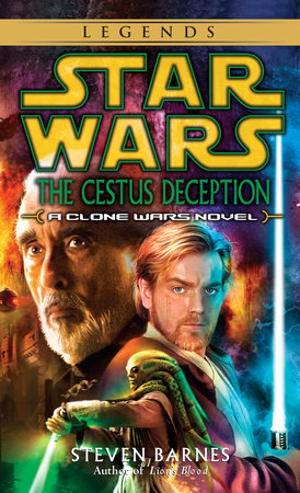 The Cestus Deception: Star Wars Legends (Clone Wars) by Steven Barnes