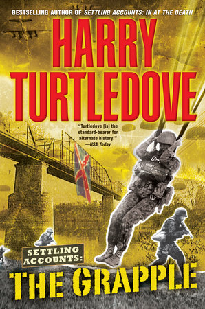 The Grapple (Settling Accounts, Book Three) by Harry Turtledove
