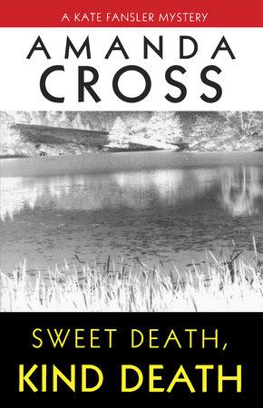 Sweet Death, Kind Death by Amanda Cross