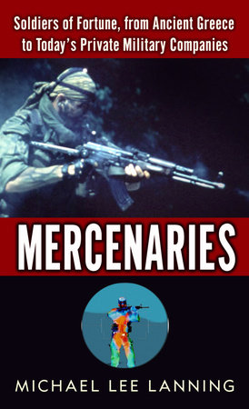 Mercenaries by Col. Michael Lee Lanning