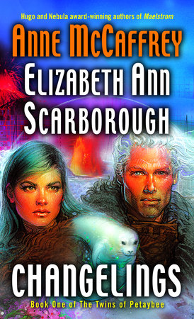 Changelings by Anne McCaffrey and Elizabeth Ann Scarborough