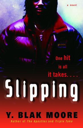 Slipping by Y. Blak Moore