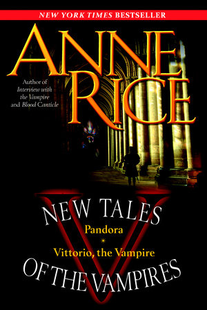 New Tales of the Vampires by Anne Rice