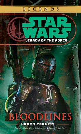 Bloodlines: Star Wars Legends (Legacy of the Force) by Karen Traviss