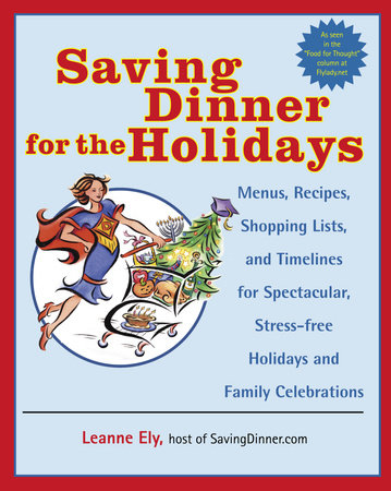 Saving Dinner for the Holidays by Leanne Ely