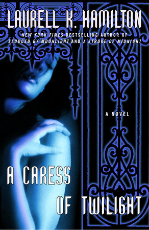 A Caress of Twilight by Laurell K. Hamilton