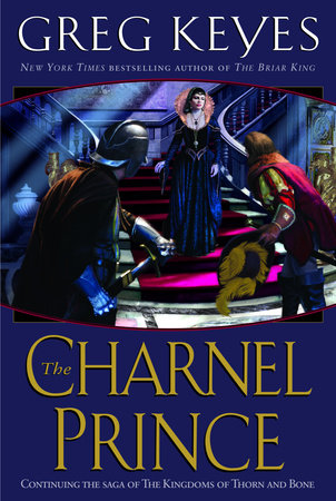 The Charnel Prince by Greg Keyes