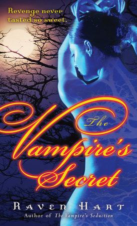 The Vampire's Secret by Raven Hart