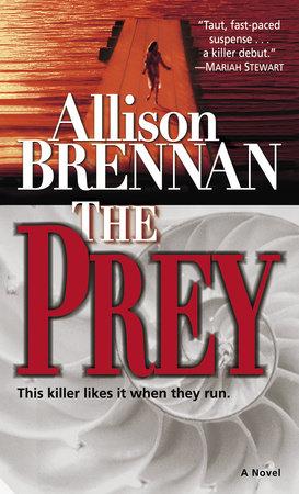 The Prey by Allison Brennan
