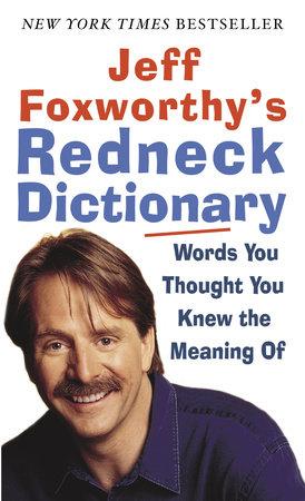 Jeff Foxworthy's Redneck Dictionary by Jeff Foxworthy