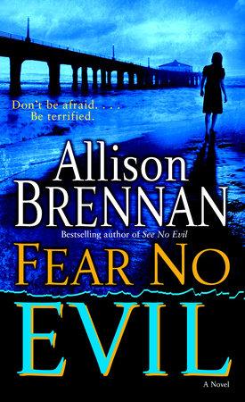 Fear No Evil by Allison Brennan