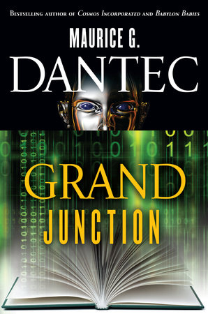 Grand Junction by Maurice G. Dantec