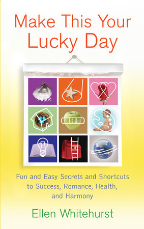 Make This Your Lucky Day by Ellen Whitehurst