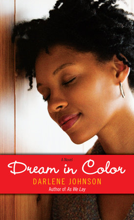 Dream in Color by Darlene Johnson