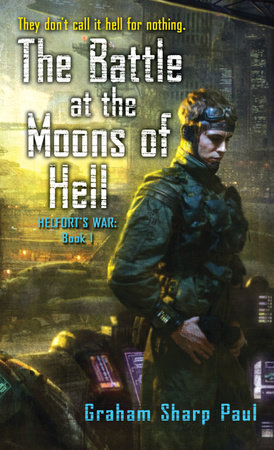 Helfort's War Book 1: The Battle at the Moons of Hell by Graham Sharp Paul