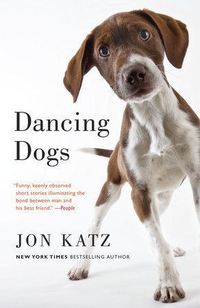 Dancing Dogs by Jon Katz