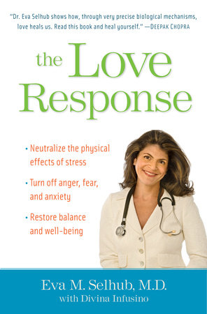 The Love Response by Eva M. Selhub, M.D. and Divina Infusino