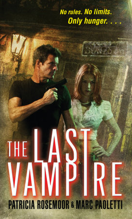 The Last Vampire by Patricia Rosemoor and Marc Paoletti