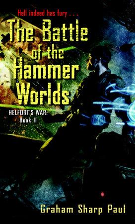 Helfort's War Book 2: The Battle of the Hammer Worlds by Graham Sharp Paul