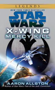 Mercy Kill: Star Wars Legends (X-Wing)