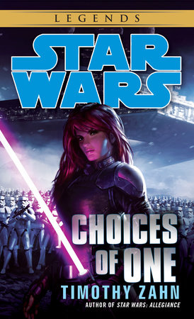 Choices of One: Star Wars Legends by Timothy Zahn
