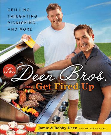 The Deen Bros. Get Fired Up by Jamie Deen and Bobby Deen