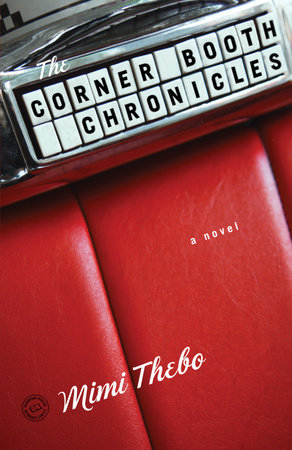 The Corner Booth Chronicles by Mimi Thebo