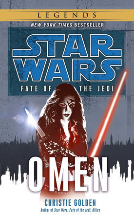 Omen: Star Wars Legends (Fate of the Jedi) by Christie Golden
