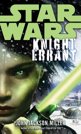 Knight Errant: Star Wars Legends by John Jackson Miller