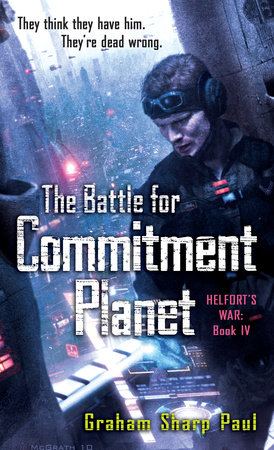 Helfort's War Book 4: The Battle for Commitment Planet by Graham Sharp Paul