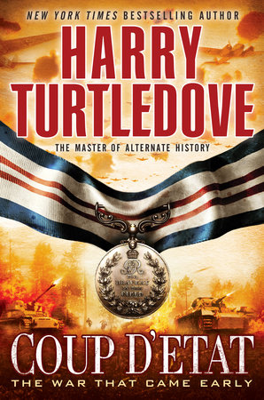 Coup d'Etat (The War That Came Early, Book Four) by Harry Turtledove