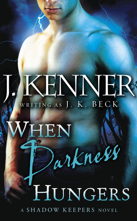 When Darkness Hungers by J.K. Beck