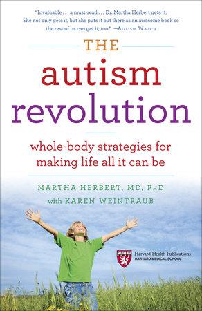 The Autism Revolution by Dr. Martha Herbert and Karen Weintraub
