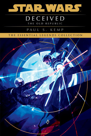 Deceived: Star Wars Legends (The Old Republic) by Paul S. Kemp