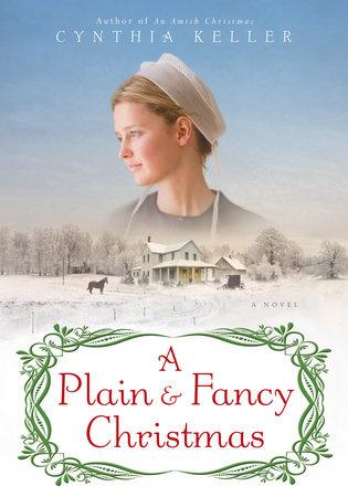 A Plain & Fancy Christmas by Cynthia Keller