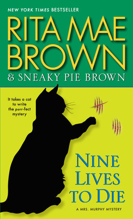 Nine Lives to Die by Rita Mae Brown