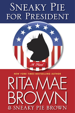 Sneaky Pie for President by Rita Mae Brown