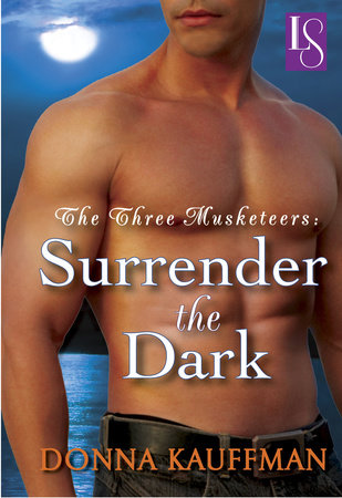 The Three Musketeers: Surrender the Dark by Donna Kauffman