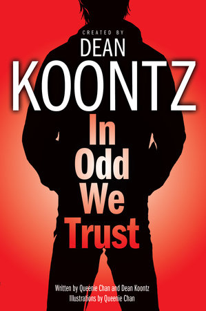 In Odd We Trust (Graphic Novel) by Created by Dean Koontz; Written by Queenie Chan and Dean Koontz; Illustrated by Queenie Chan