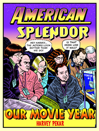 American Splendor: Our Movie Year by Harvey Pekar