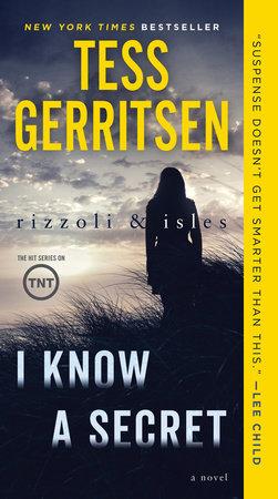 I Know a Secret: A Rizzoli & Isles Novel by Tess Gerritsen