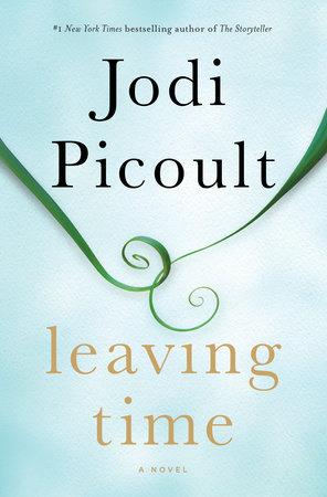 Leaving Time (with bonus novella Larger Than Life) by Jodi Picoult
