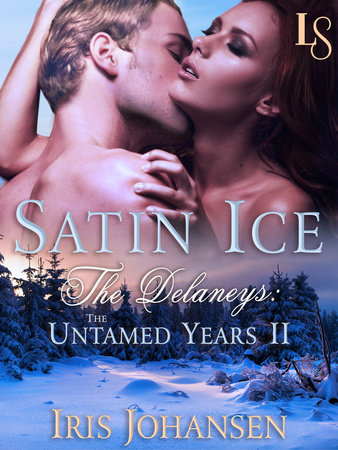 Satin Ice: The Delaneys by Iris Johansen