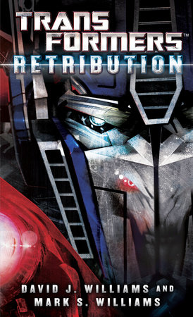 Transformers: Retribution by David J. Williams and Mark Williams