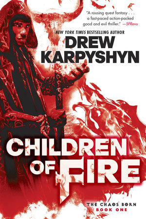 Children of Fire (The Chaos Born, Book One) by Drew Karpyshyn